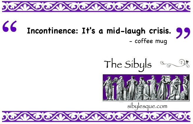 Sibylesque Pelvic Floor Joke quote