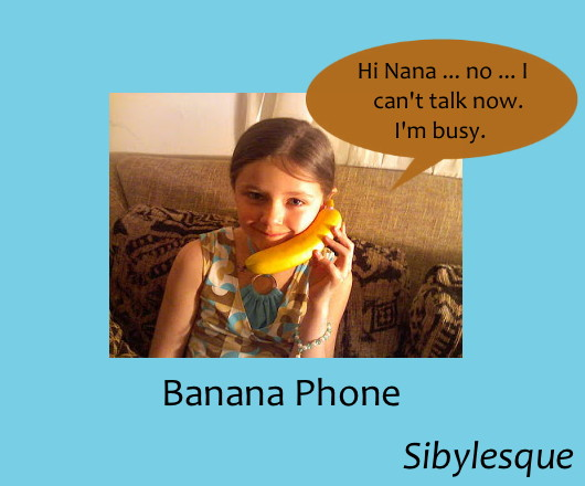 Sibylesque Banana Phone