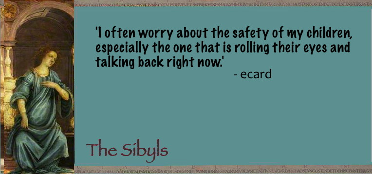 Sibylesque parent worry quote