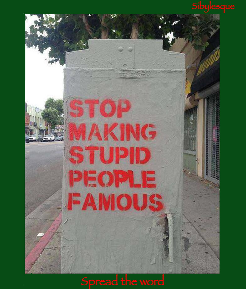 Stupid peoplefamous