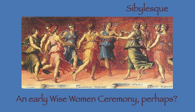 Sibylesque  Wise Women Ceremony