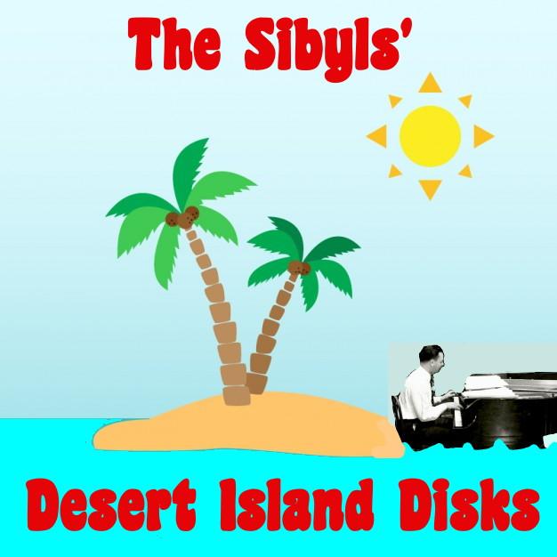 Sibyls desert Island disks